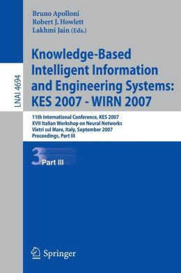 Knowledge-Based Intelligent Information and Engineering Systems: 11th International Conference, KES 2007, Vietri sul Mare, Italy, September 12-14, 2007, Proceedings, Part III