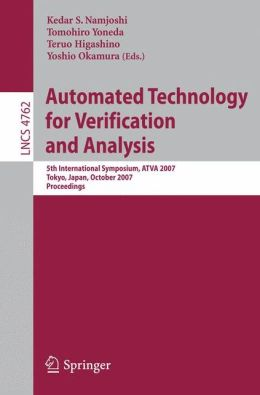 Automated Technology for Verification and Analysis: 5th International Symposium, ATVA 2007 Tokyo, Japan, October 22-25, 2007 Proceedings