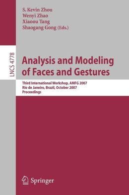 Analysis and Modeling of Faces and Gestures: Third International Workshop, AMFG 2007 Rio de Janeiro, Brazil, October 20, 2007 Proceedings