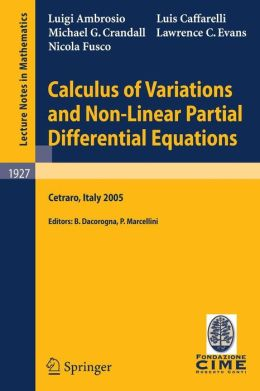 Calculus of Variations and Nonlinear Partial Differential Equations: Lectures given at the C.I.M.E. Summer School held in Cetraro, Italy, June 27 - July 2, 2005