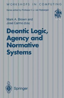 Deontic Logic, Agency and Normative Systems: ?EON '96: Third International Workshop on Deontic Logic in Computer Science, Sesimbra, Portugal, 11 - 13 January 1996