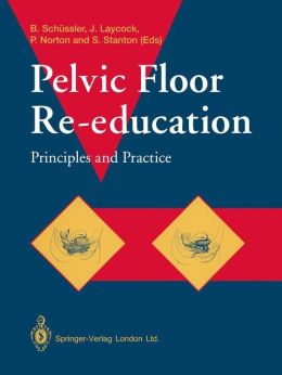 Pelvic Floor Re-Education: Principles and Practice