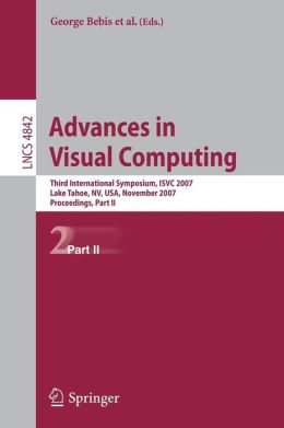 Advances in Visual Computing: Third International Symposium, ISVC 2007, Lake Tahoe, NV, USA, November 26-28, 2007, Proceedings, Part II