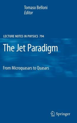 The Jet Paradigm: From Microquasars to Quasars