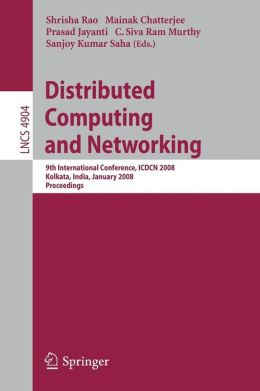 Distributed Computing and Networking: 9th International Conference, ICDCN 2008, Kolkata, India, January 5-8, 2008, Proceedings