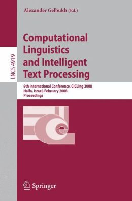 Computational Linguistics and Intelligent Text Processing: 9th International Conference, CICLing 2008, Haifa, Israel, February 17-23, 2008, Proceedings