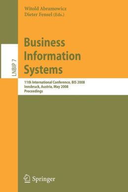Business Information Systems: 11th International Conference, BIS 2008, Innsbruck, Austria, May 5-7, 2008, Proceedings