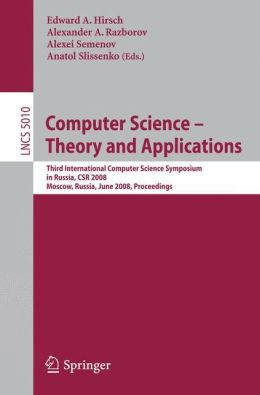 Computer Science - Theory and Applications: Third International Computer Science Symposium in Russia, CSR 2008, Moscow, Russia, June 7-12, 2008, Proceedings