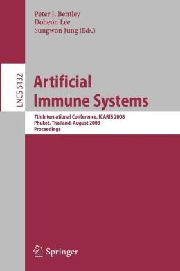 Artificial Immune Systems: 7th International Conference, ICARIS 2008, Phuket, Thailand, August 10-13, 2008, Proceedings
