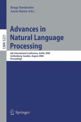 Advances in Natural Language Processing: 6th International Conference, GoTAL 2008, Gothenburg, Sweden, August 25-27, 2008, Proceedings