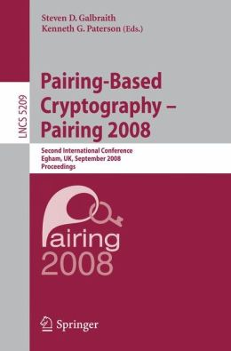 Pairing-Based Cryptography - Pairing 2008: Second International Conference, Egham, UK, September 1-3, 2008, Proceedings