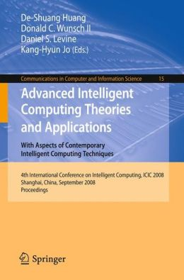 Advanced Intelligent Computing Theories and Applications: With Aspects of Contemporary Intelligent Computing Techniques
