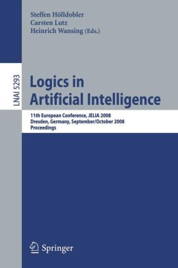 Logics in Artificial Intelligence: 11th European Conference, JELIA 2008, Dresden, Germany, September 28-October 1, 2008. Proceedings