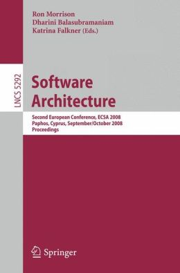 Software Architecture: Second International Conference, ECSA 2008 Paphos, Cyprus, September 29-October 1, 2008 Proceedings