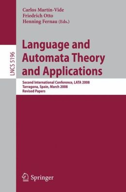 Language and Automata Theory and Applications: Second International Conference, LATA 2008, Tarragona, Spain, March 13-19, 2008, Revised Papers