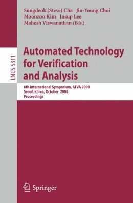 Automated Technology for Verification and Analysis: 6th International Symposium, ATVA 2008, Seoul, Korea, October 20-23, 2008, Proceedings