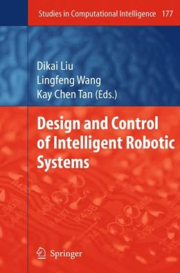 Design and Control of Intelligent Robotic Systems
