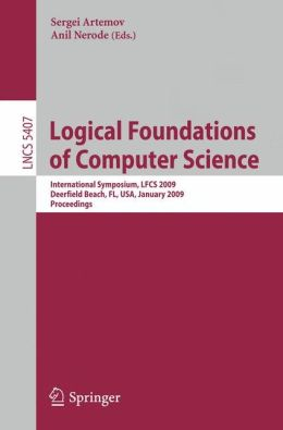 Logical Foundations of Computer Science: International Symposium, LFCS 2009, Deerfield Beach, FL, USA, January 3-6, 2009, Proceedings
