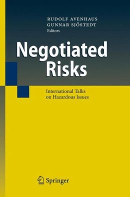 Negotiated Risks: International Talks on Hazardous Issues