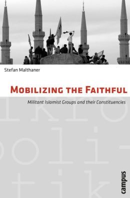 Mobilizing the Faithful: Militant Islamist Groups and Their Constituencies