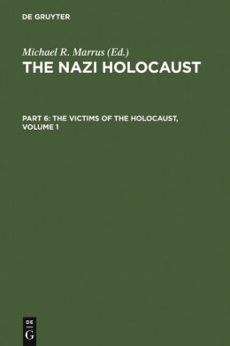 Victims of the Holocaust (The Nazi Holocaust Series #6)