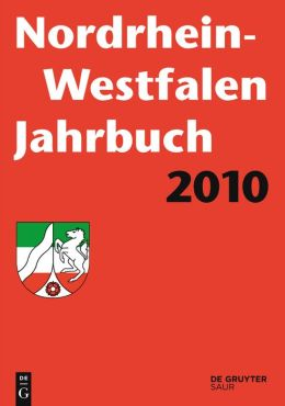North Rhine-Westphalia Yearbook. Directory of Local, State and Federal Administration, Associations and Public Institutions. 11th Year 2010