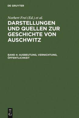Ausbeutung, Vernichtung, Öffentlichkeit: Neue Studien Zur Nationalsozialistischen Lagerpolitik