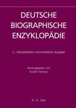 Deutsche Biographische Enzyklopadie: Dictionary of German Biography