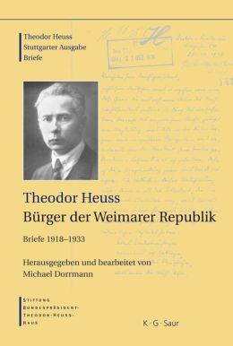 Burger der Weimarer Republik: Briefe 1918-1933