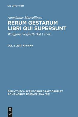 Rerum Gestarum Libri Qui Supersunt, Volume I: Libri XIV-XXV