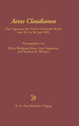 Aetas Claudianea: Eine Tagung an der Freien Universität Berlin Vom 28. Bis 30. Juni 2002