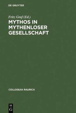 Mythos in mythenloser Gesellschaft: Das Paradigma Roms