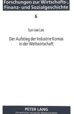 Aufstieg Der Industrie Koreas in Der Weltwirtschaft: Die