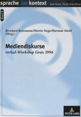 Mediendiskurse: Verbal-Workshop Graz 1996