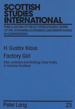 Factory Girl: Ellen Johnston and Working-Class Poetry in Victorian Scotland