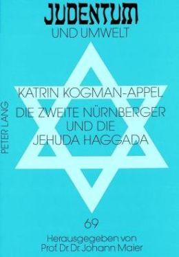 Die Zweite Nurnberger und die Jehuda Haggada: Judische Illustratoren Zwischen Tradition und Fortschritt