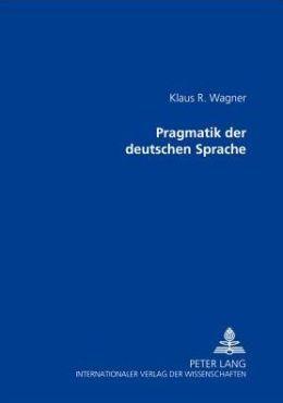 Pragmatik der Deutschen Sprache