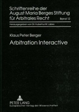 Arbitration Interactive: A Case Study for Students and Practitioners (Schriftenreihe der August Maria Berges Stiftung für Arbitrales Recht Series)