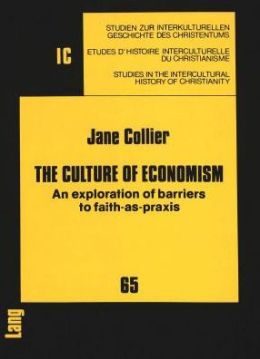 The Culture of Economism: An Exploration of Barriers to Faith-as-PRAXIS