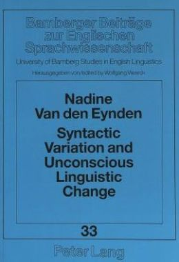 Syntactic Variation and Unconscious Linguistic Change: A Study of Adjectival Relative Clauses in the Dialect of Dorset