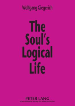 The Soul's Logical Life : Towards a Rigorous Notion of Psychology
