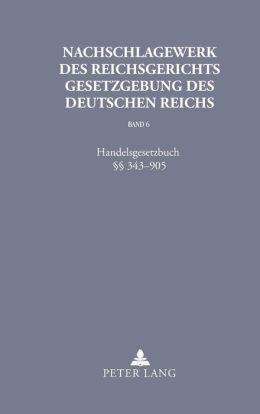 Nachschlagewerk des Reichsgerichts. Gesetzgebung des Deutschen Reichs: Band 6