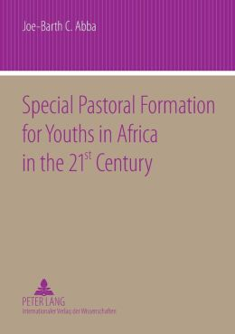 Special Pastoral Formation for Youths in Africa in the 21st Century: The Nigerian Perspective