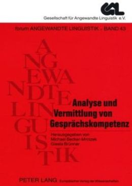 Analyse und Vermittlung von Gesprächskompetenz: 2. , durchgesehene Auflage