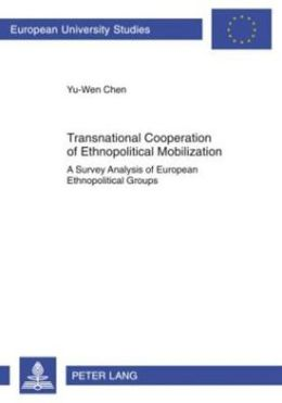 Transnational Cooperation of Ethnopolitical Mobilization: A Survey Analysis of European Ethnopolitical Groups