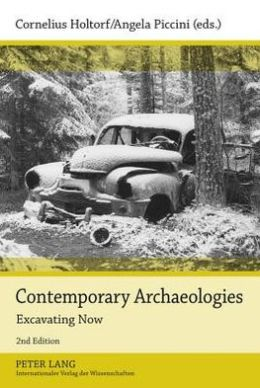 Contemporary Archaeologies: Excavating Now