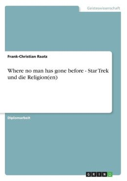 Where No Man Has Gone Before - Star Trek Und Die Religion(en)