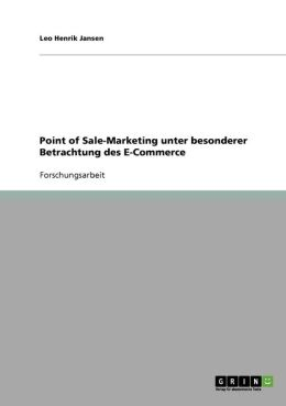 Point Of Sale-Marketing Unter Besonderer Betrachtung Des E-Commerce