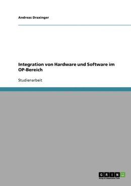 Integration von Hardware und Software im OP-Bereich (German Edition) Andreas Draxinger