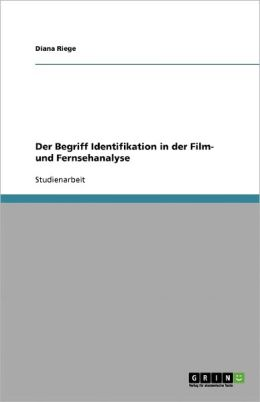 Der Begriff Identifikation In Der Film- Und Fernsehanalyse